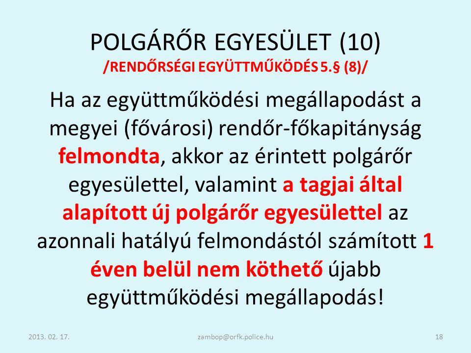 POLGÁRŐR EGYESÜLET (10) /RENDŐRSÉGI EGYÜTTMŰKÖDÉS 5.§ (8)/