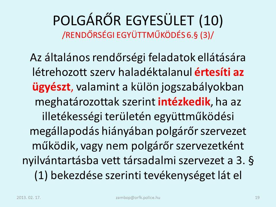POLGÁRŐR EGYESÜLET (10) /RENDŐRSÉGI EGYÜTTMŰKÖDÉS 6.§ (3)/