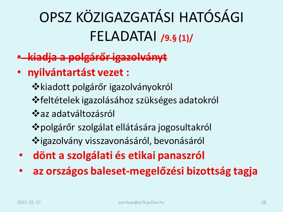 OPSZ KÖZIGAZGATÁSI HATÓSÁGI FELADATAI /9.§ (1)/