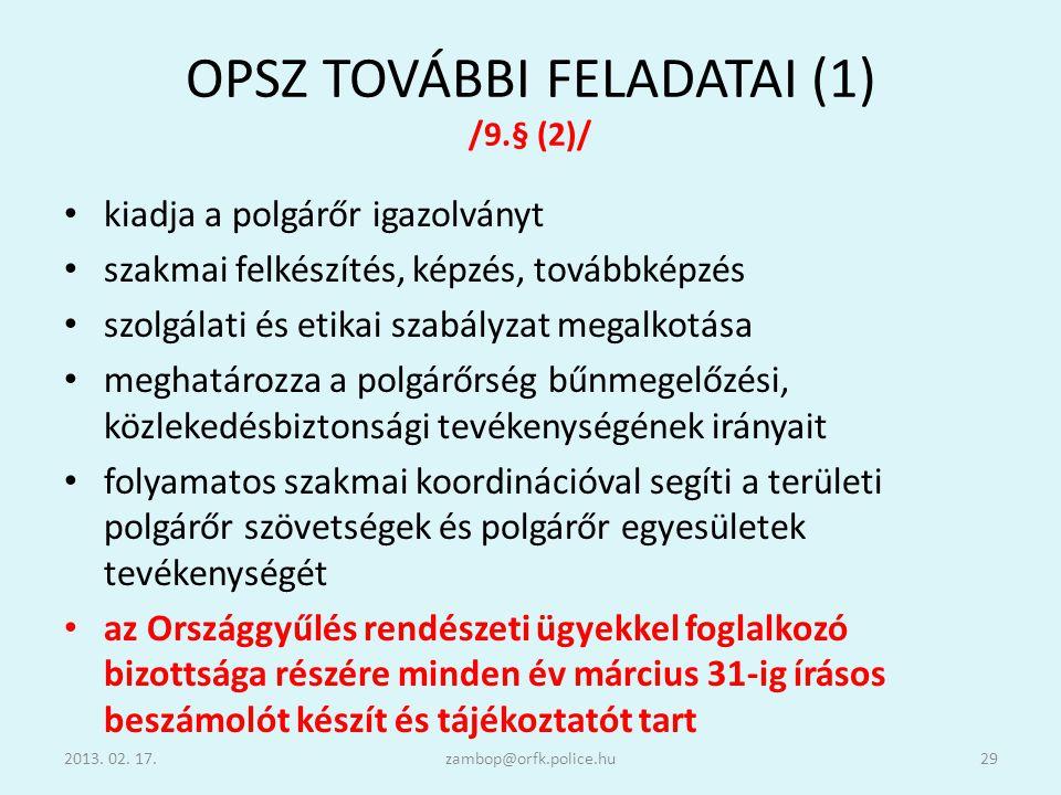 OPSZ TOVÁBBI FELADATAI (1) /9.§ (2)/