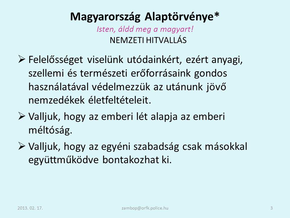 Magyarország Alaptörvénye* Isten, áldd meg a magyart! NEMZETI HITVALLÁS