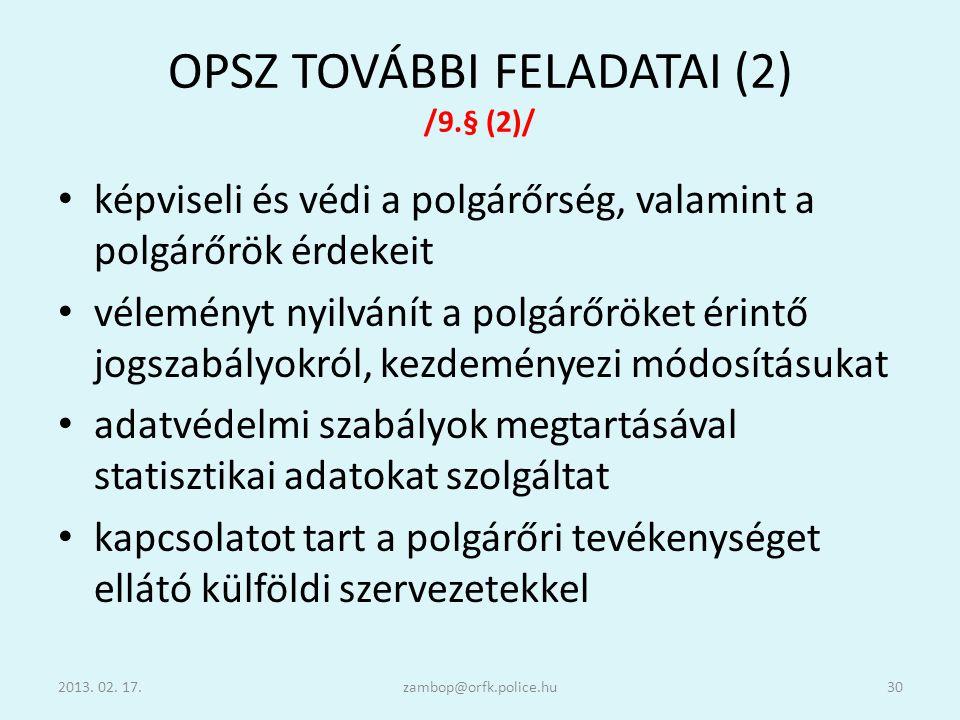 OPSZ TOVÁBBI FELADATAI (2) /9.§ (2)/