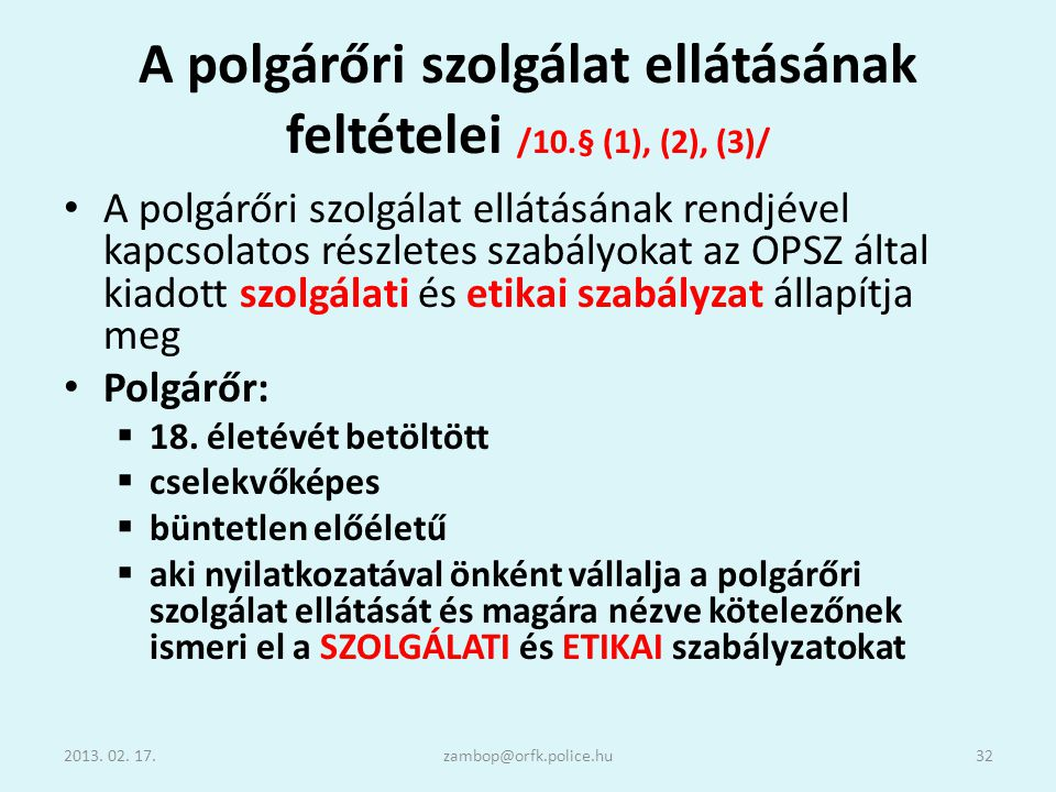 A polgárőri szolgálat ellátásának feltételei /10.§ (1), (2), (3)/