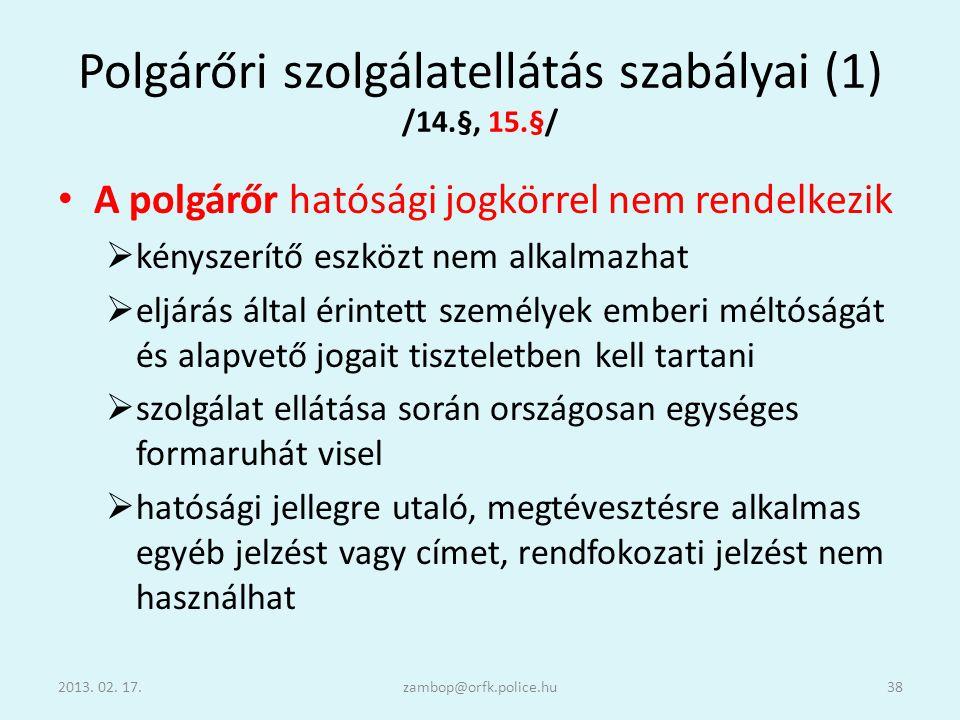 Polgárőri szolgálatellátás szabályai (1) /14.§, 15.§/