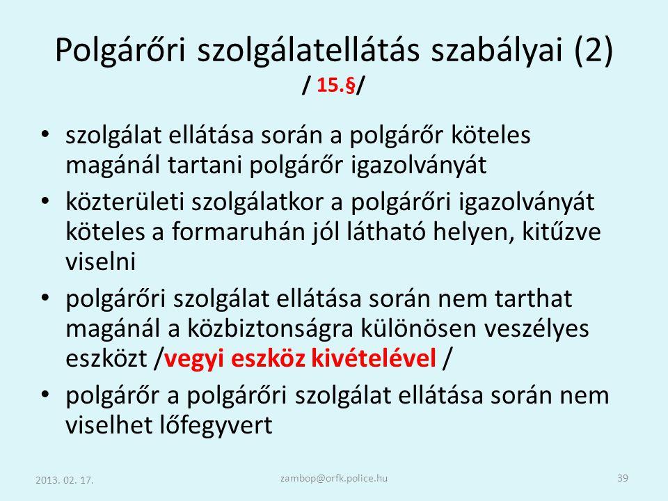 Polgárőri szolgálatellátás szabályai (2) / 15.§/