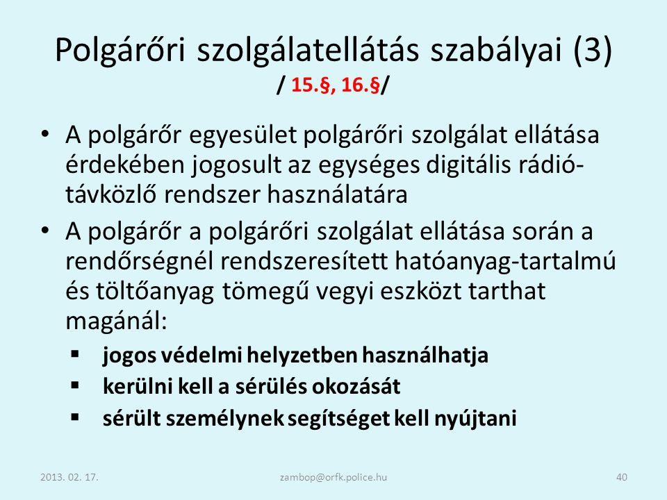 Polgárőri szolgálatellátás szabályai (3) / 15.§, 16.§/