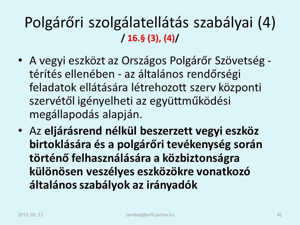Polgárőri szolgálatellátás szabályai (4) / 16.§ (3), (4)/