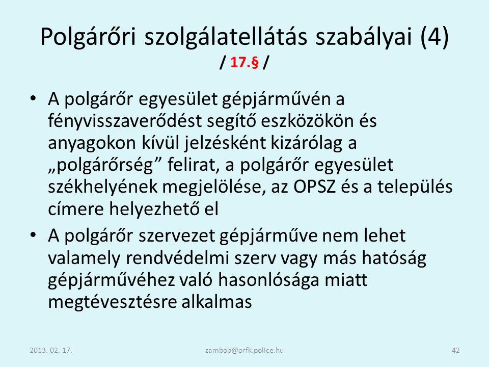 Polgárőri szolgálatellátás szabályai (4) / 17.§ /