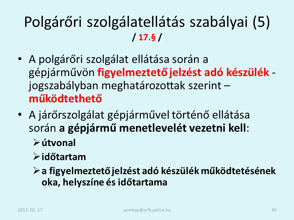 Polgárőri szolgálatellátás szabályai (5) / 17.§ /