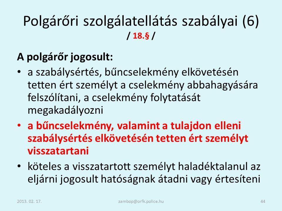Polgárőri szolgálatellátás szabályai (6) / 18.§ /