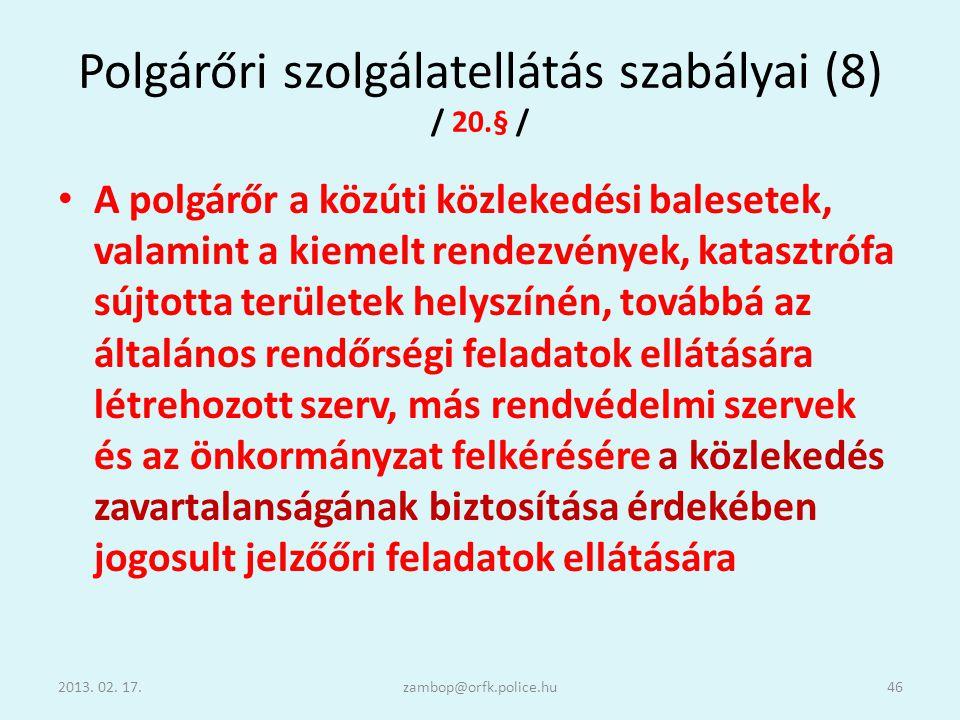 Polgárőri szolgálatellátás szabályai (8) / 20.§ /