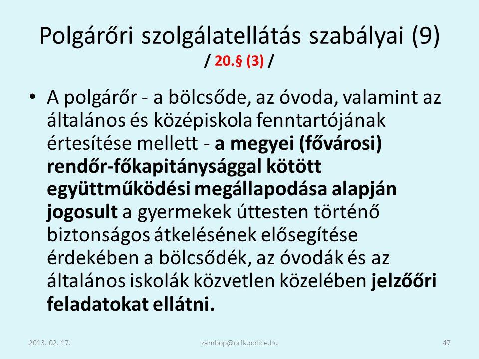 Polgárőri szolgálatellátás szabályai (9) / 20.§ (3) /