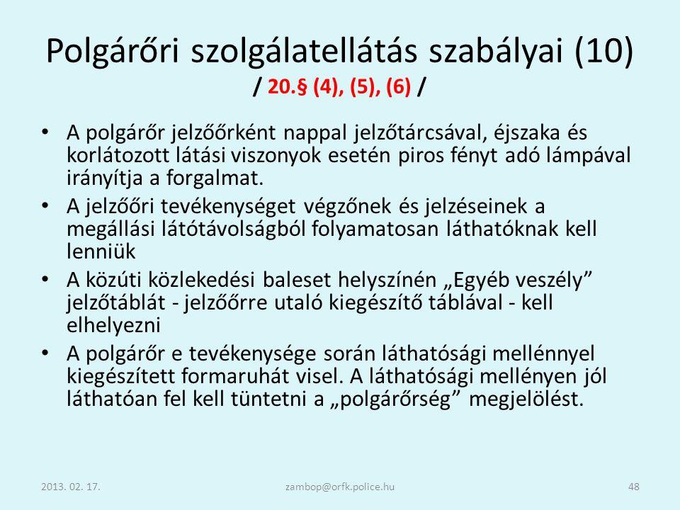 Polgárőri szolgálatellátás szabályai (10) / 20.§ (4), (5), (6) /