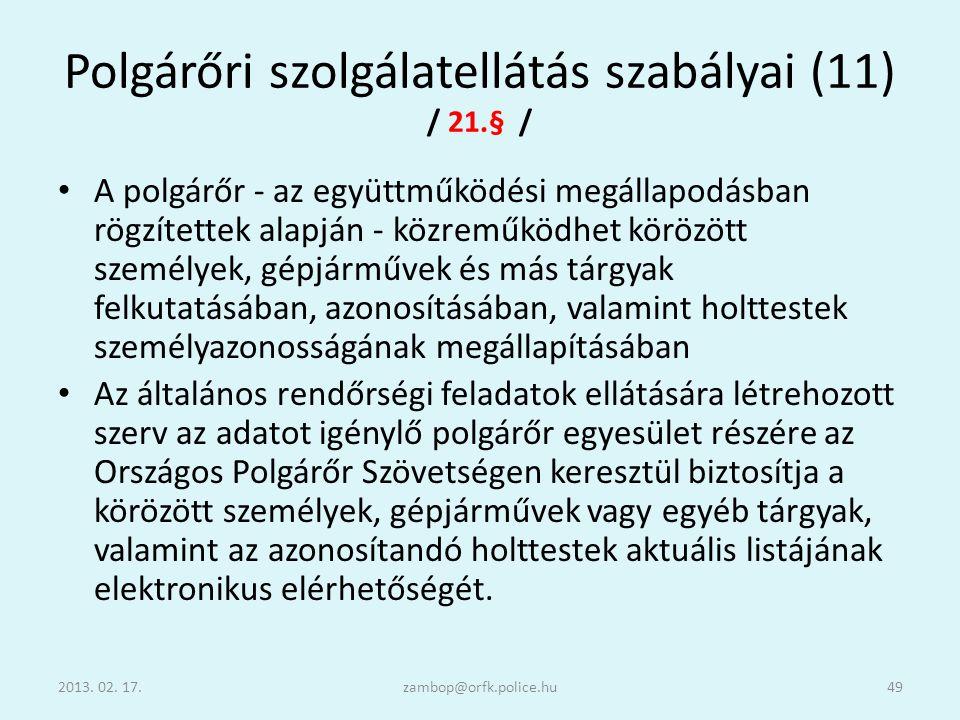 Polgárőri szolgálatellátás szabályai (11) / 21.§ /