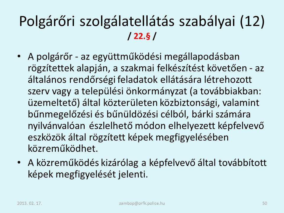 Polgárőri szolgálatellátás szabályai (12) / 22.§ /