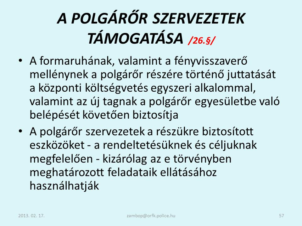A POLGÁRŐR SZERVEZETEK TÁMOGATÁSA /26.§/