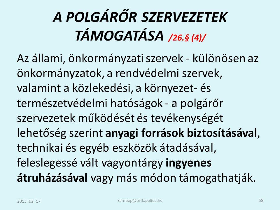 A POLGÁRŐR SZERVEZETEK TÁMOGATÁSA /26.§ (4)/