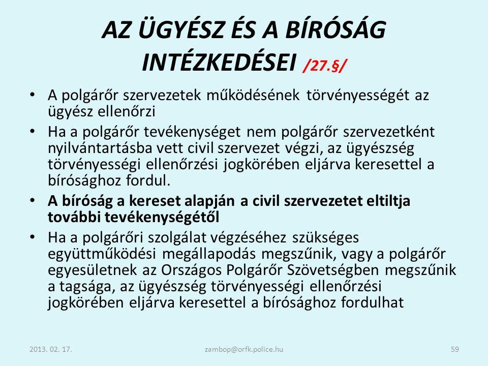 AZ ÜGYÉSZ ÉS A BÍRÓSÁG INTÉZKEDÉSEI /27.§/