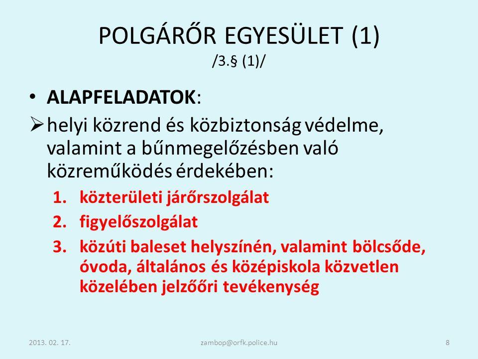 POLGÁRŐR EGYESÜLET (1) /3.§ (1)/
