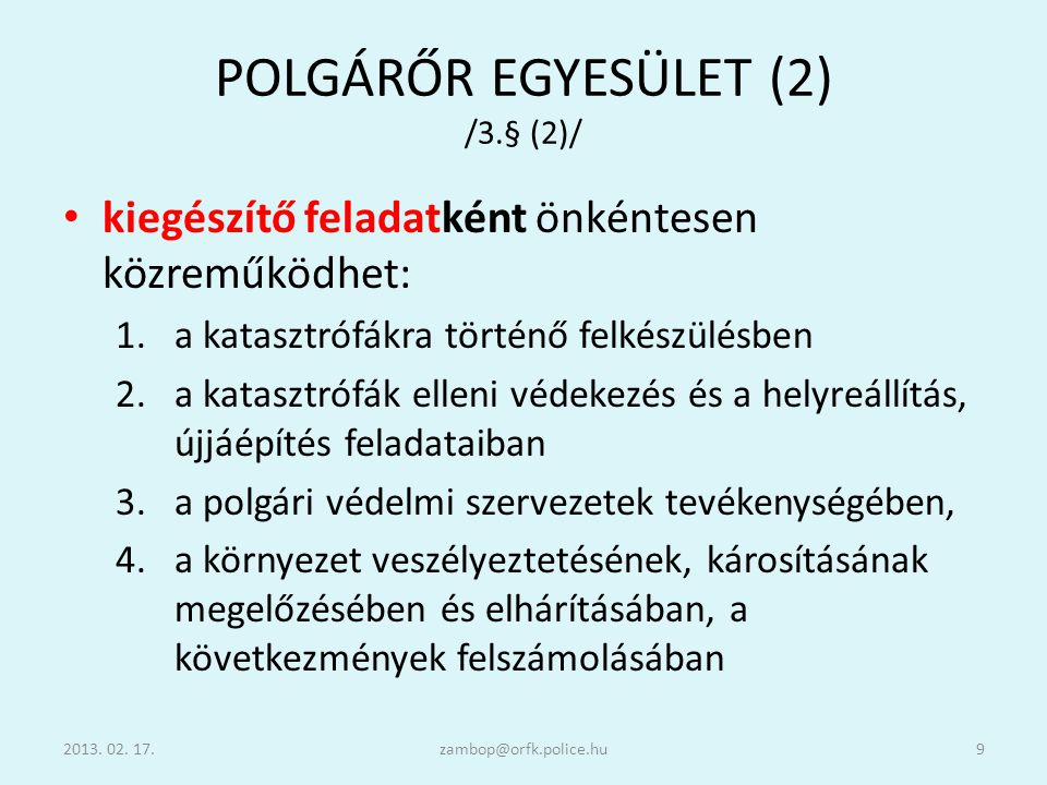 POLGÁRŐR EGYESÜLET (2) /3.§ (2)/