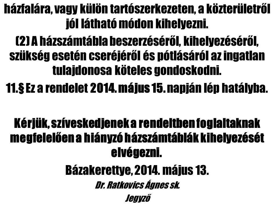 11.§ Ez a rendelet 2014. május 15. napján lép hatályba.