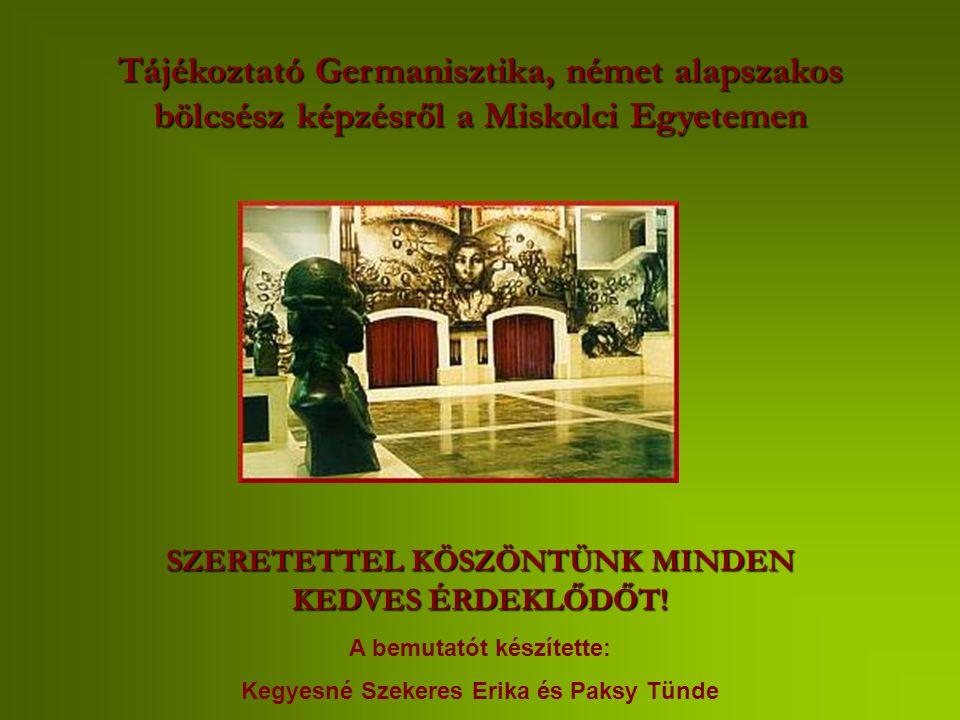 Tájékoztató Germanisztika, német alapszakos bölcsész képzésről a Miskolci Egyetemen