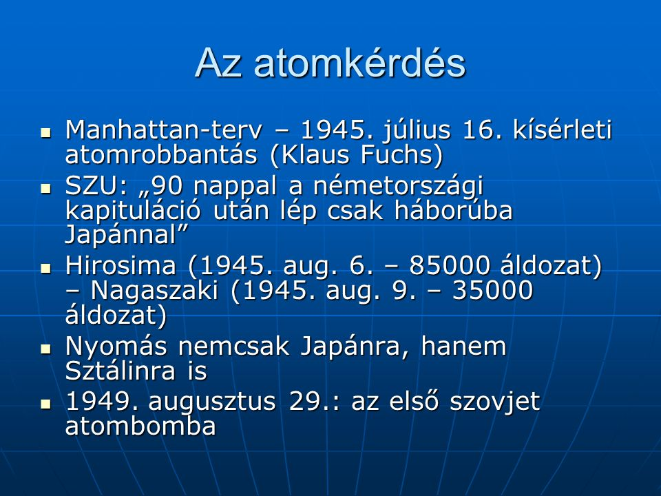Az atomkérdés Manhattan-terv – 1945. július 16. kísérleti atomrobbantás (Klaus Fuchs)