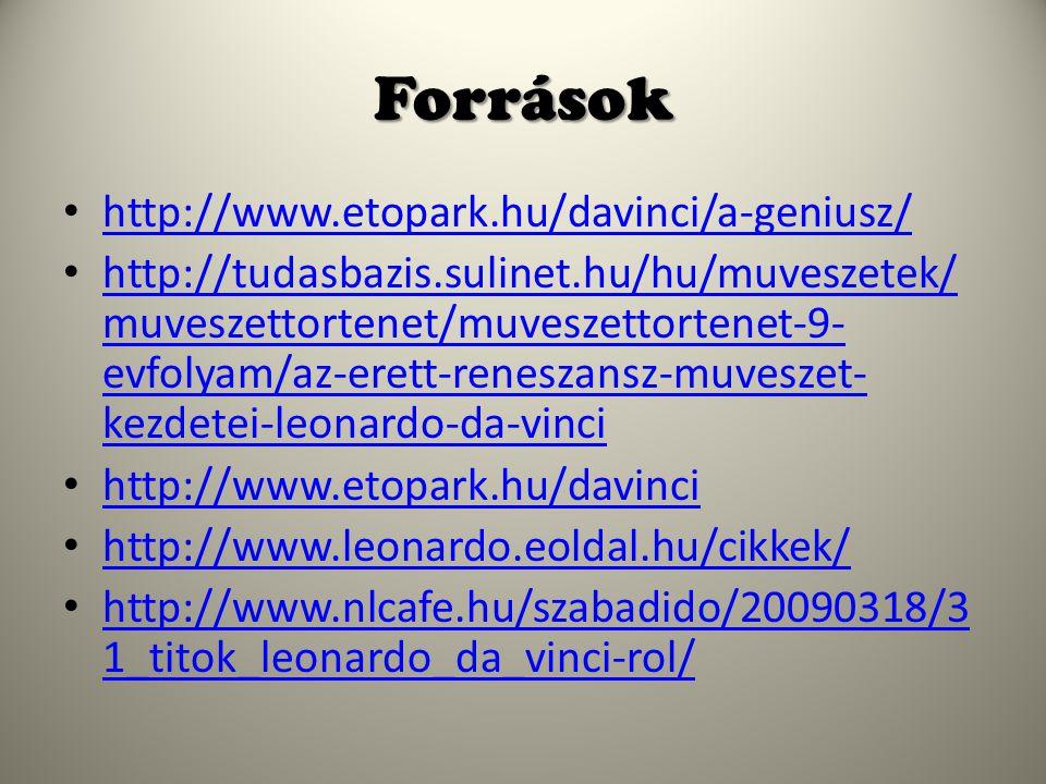 Források http://www.etopark.hu/davinci/a-geniusz/