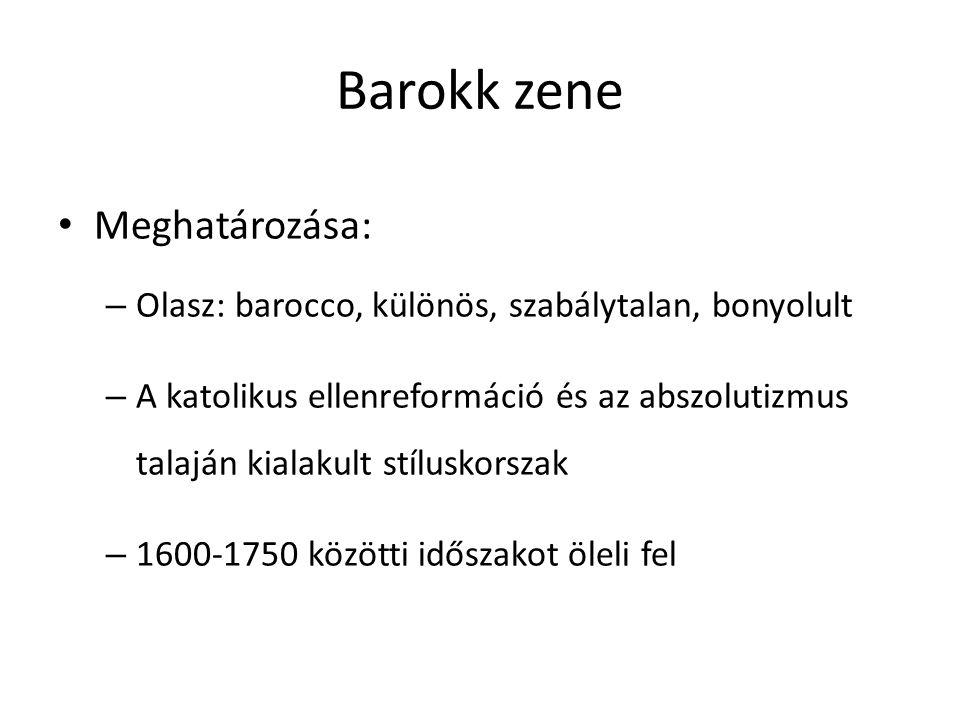 Barokk zene Meghatározása: