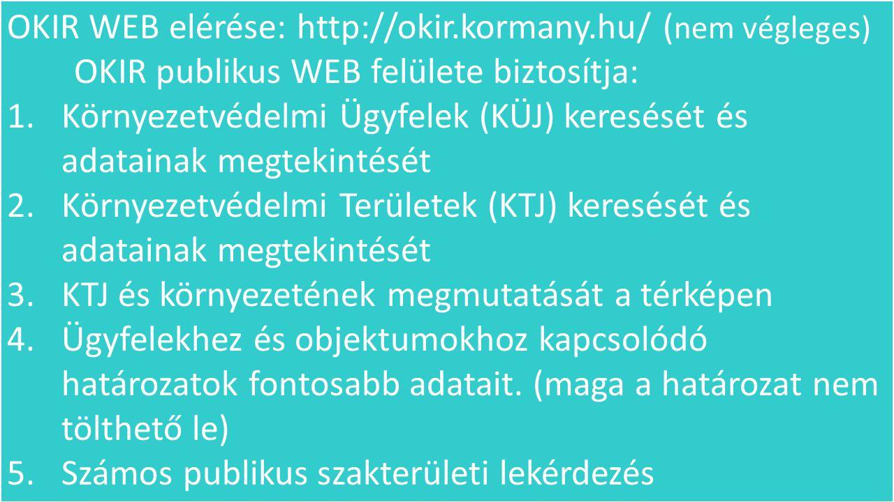 OKIR WEB elérése: http://okir.kormany.hu/ (nem végleges)