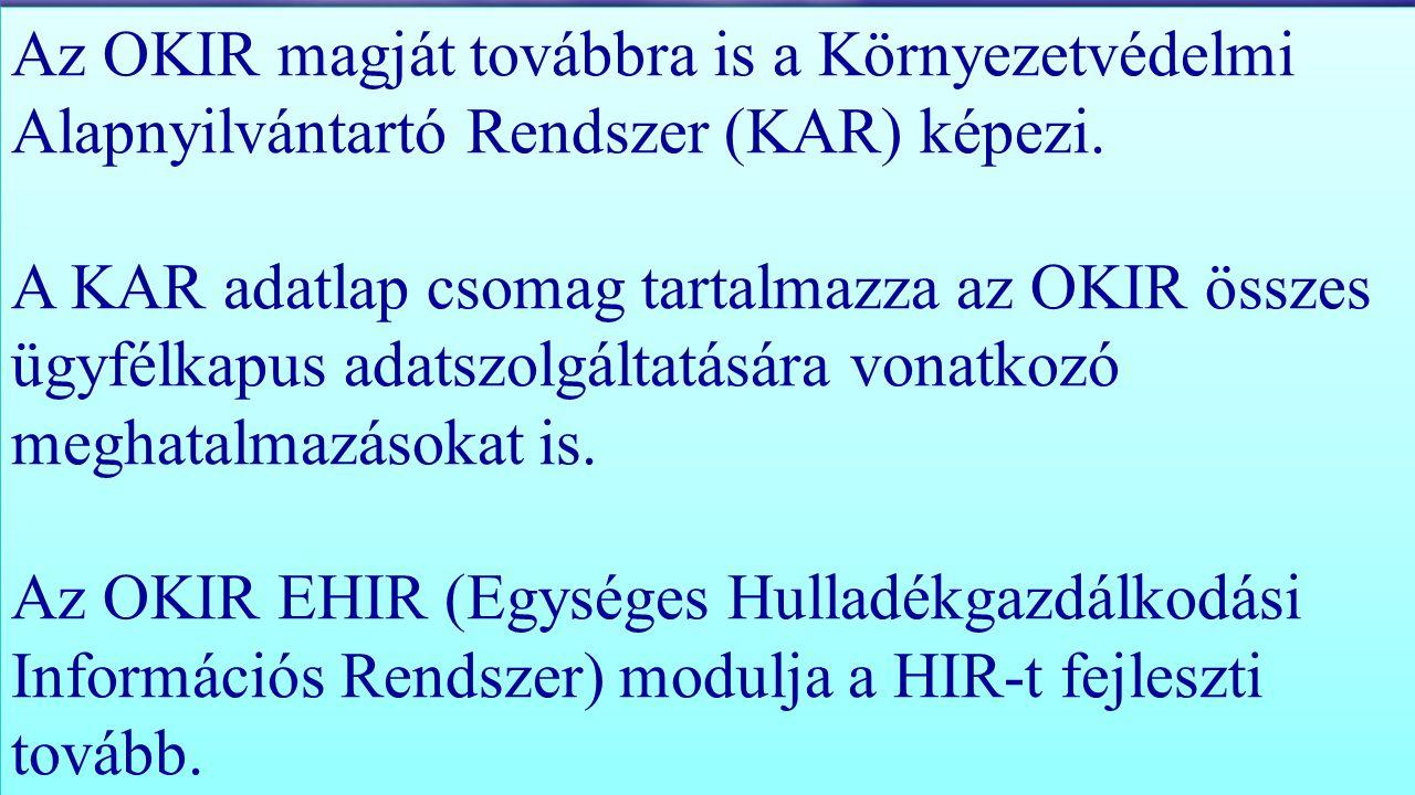 Az OKIR magját továbbra is a Környezetvédelmi Alapnyilvántartó Rendszer (KAR) képezi.