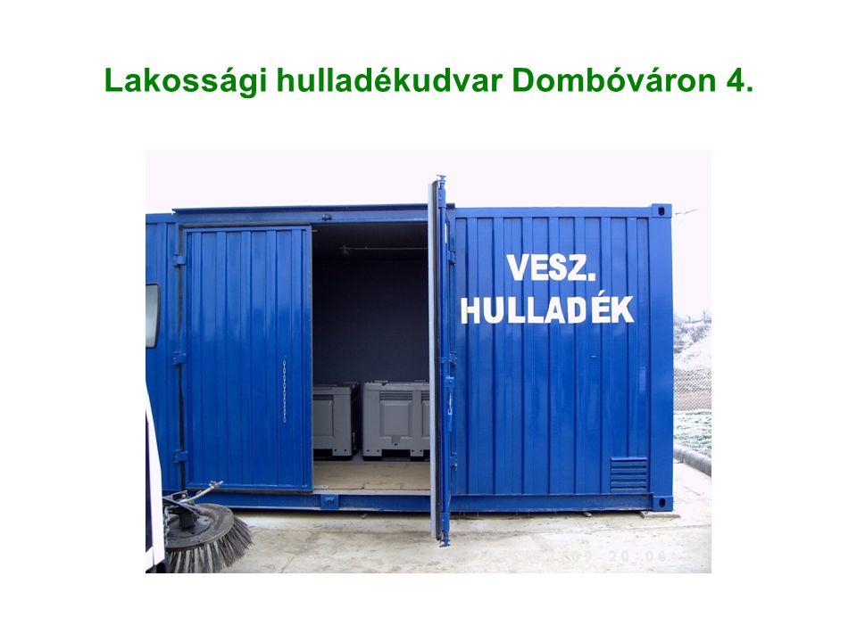 Lakossági hulladékudvar Dombóváron 4.