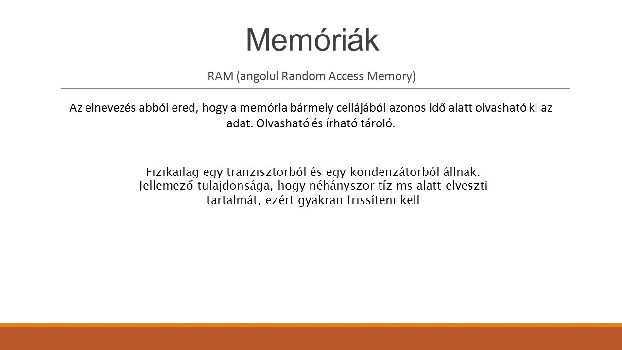 Memóriák RAM (angolul Random Access Memory)