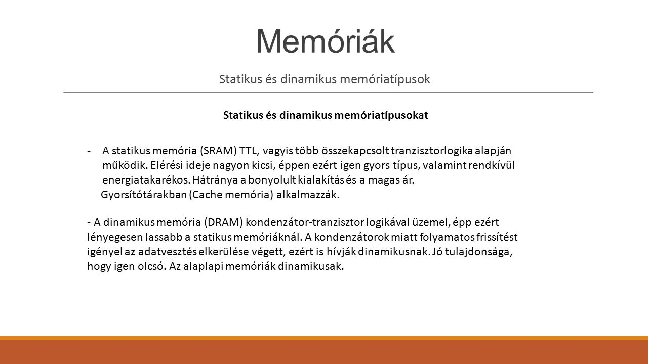 Statikus és dinamikus memóriatípusokat