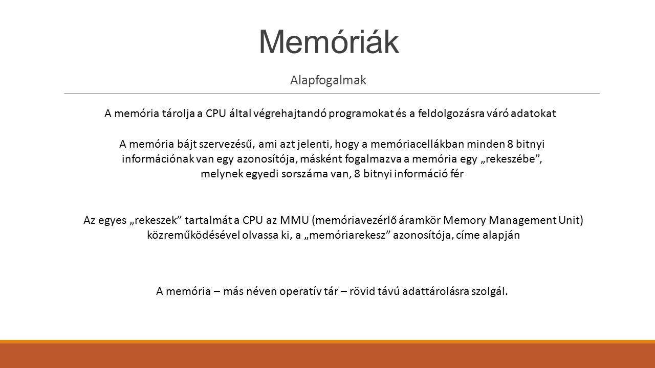 Memóriák Alapfogalmak
