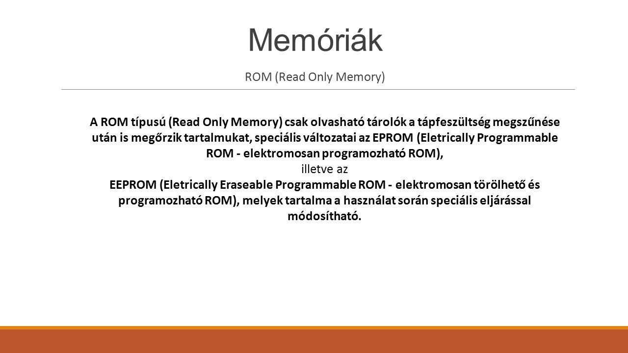 Memóriák ROM (Read Only Memory)