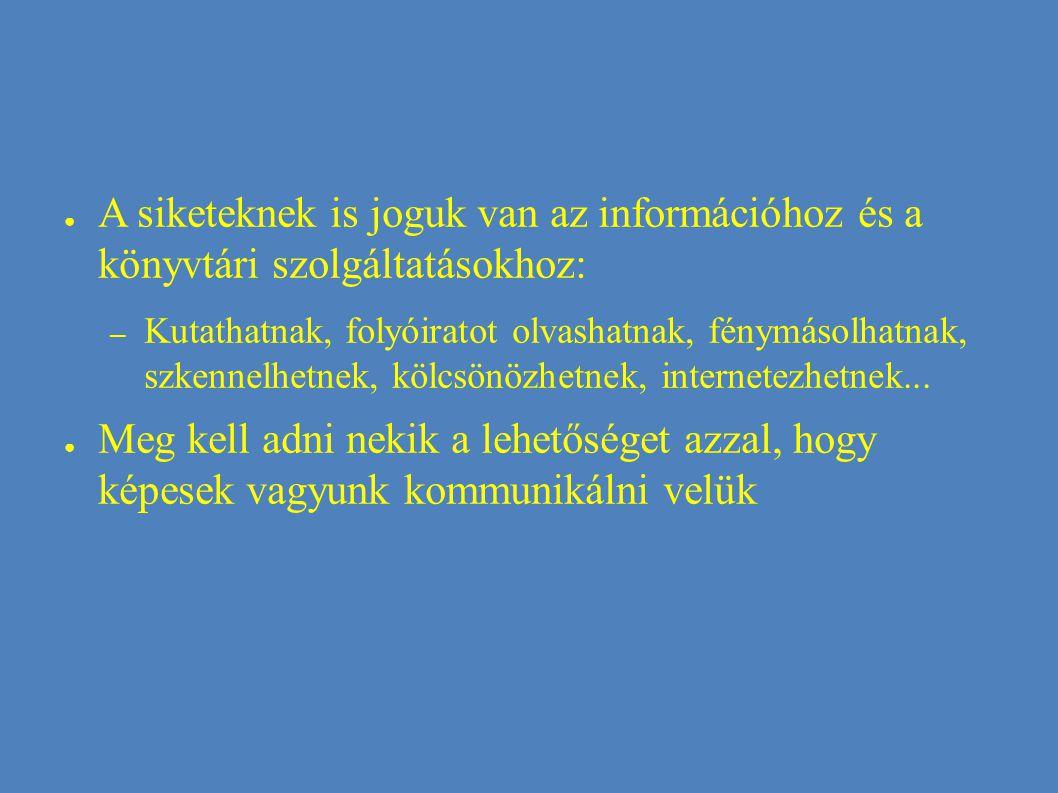 A siketeknek is joguk van az információhoz és a könyvtári szolgáltatásokhoz: