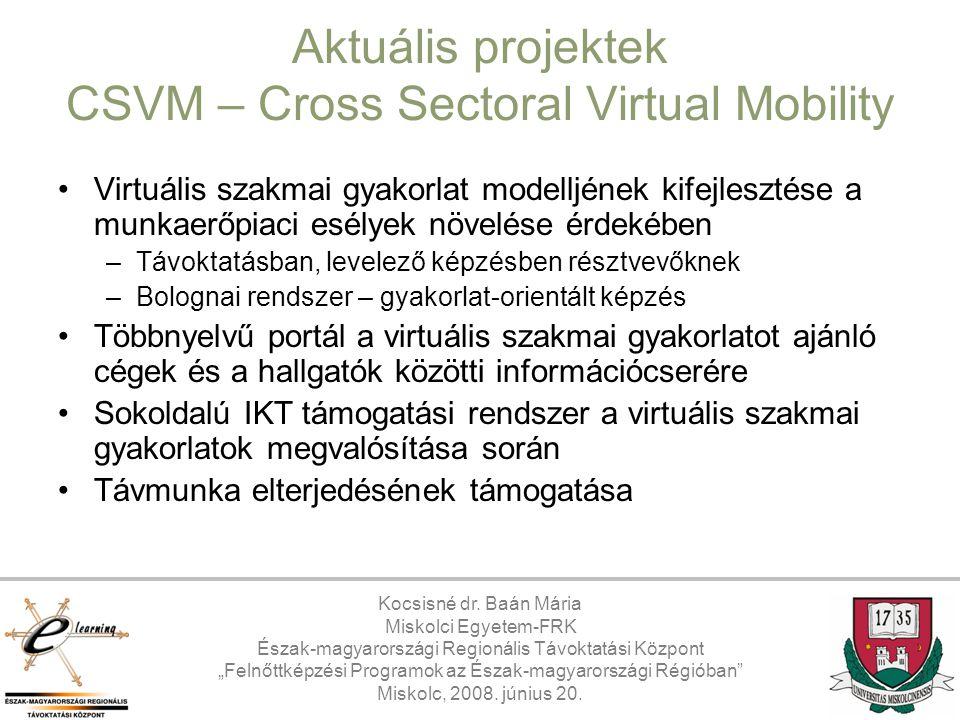 Aktuális projektek CSVM – Cross Sectoral Virtual Mobility