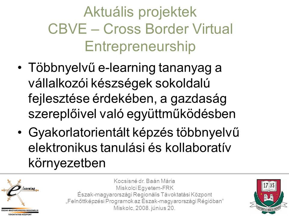 Aktuális projektek CBVE – Cross Border Virtual Entrepreneurship