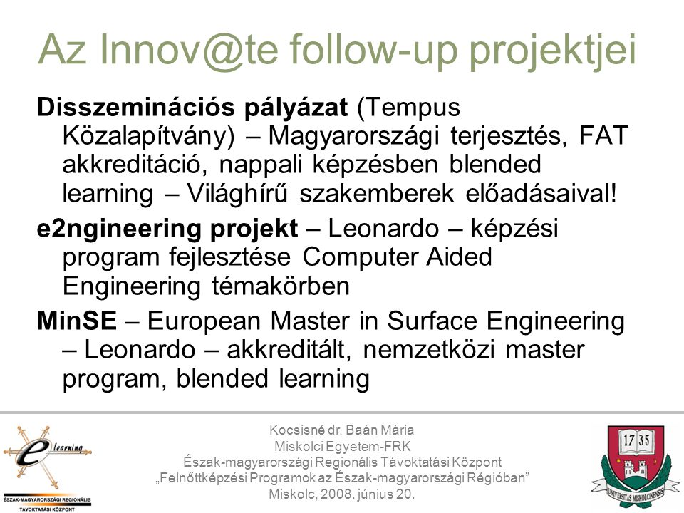 Az Innov@te follow-up projektjei