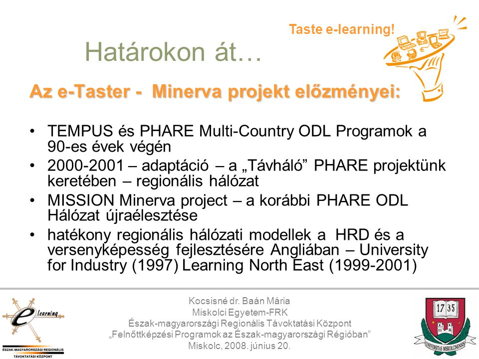 Határokon át… Az e-Taster - Minerva projekt előzményei: