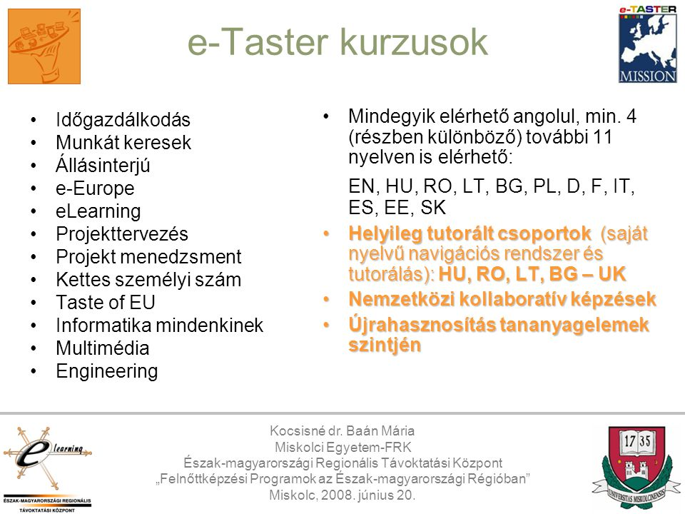 e-Taster kurzusok EN, HU, RO, LT, BG, PL, D, F, IT, ES, EE, SK