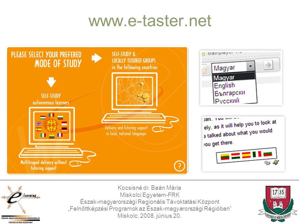 www.e-taster.net Kocsisné dr. Baán Mária Miskolci Egyetem-FRK