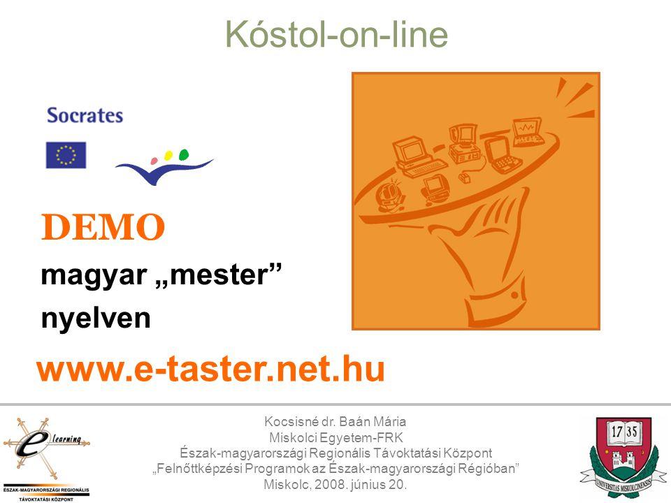 """Kóstol-on-line DEMO www.e-taster.net.hu magyar """"mester nyelven"""