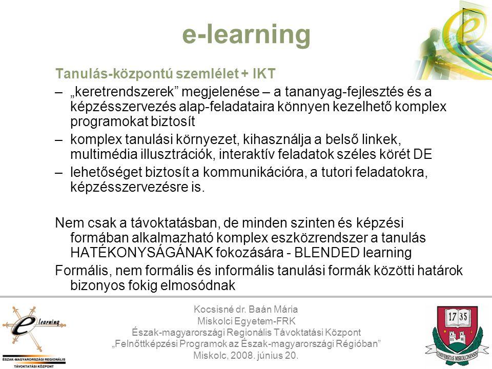 e-learning Tanulás-központú szemlélet + IKT