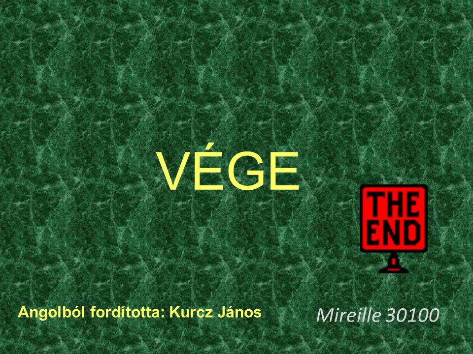 VÉGE Angolból fordította: Kurcz János Mireille 30100
