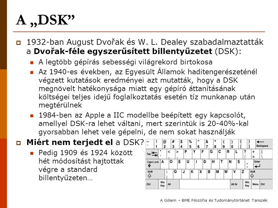 """A """"DSK 1932-ban August Dvořak és W. L. Dealey szabadalmaztatták a Dvořak-féle egyszerűsített billentyűzetet (DSK):"""