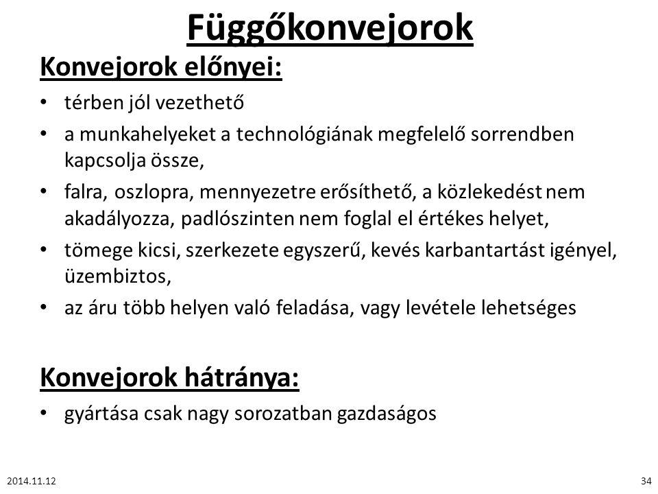 Függőkonvejorok Konvejorok előnyei: Konvejorok hátránya: