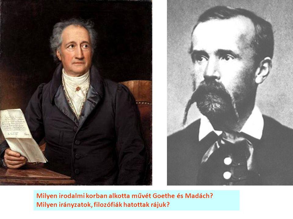 Milyen irodalmi korban alkotta művét Goethe és Madách