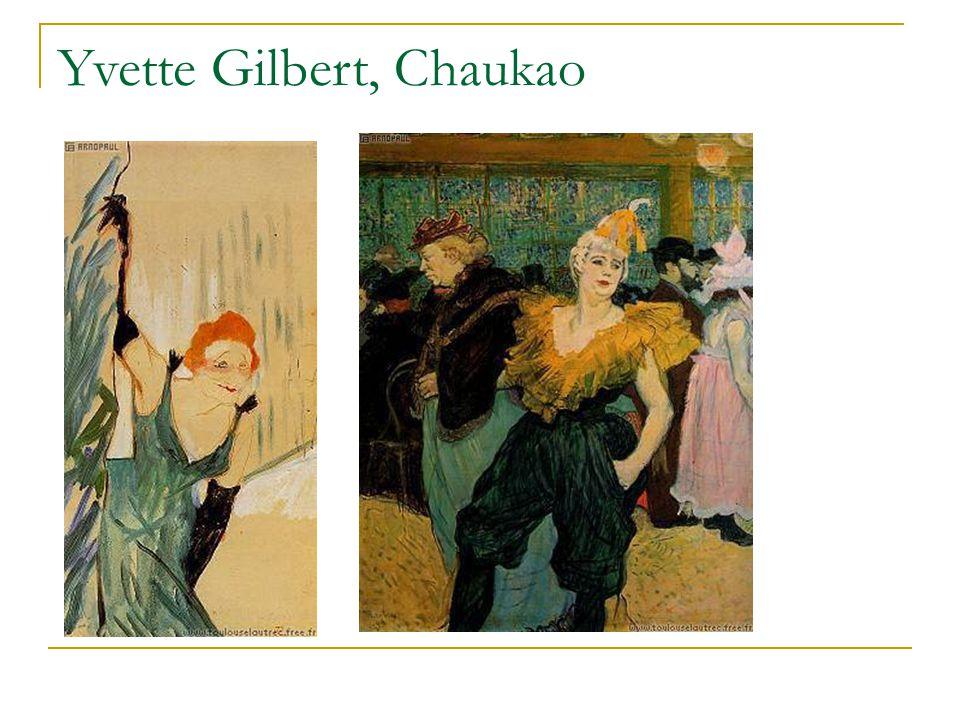 Yvette Gilbert, Chaukao